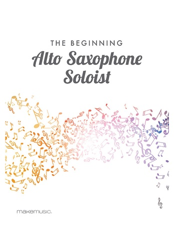 The Beginning Alto Saxophone Soloist - Solo & Small Ensemble