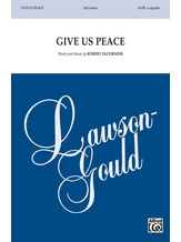 Give Us Peace - Choral