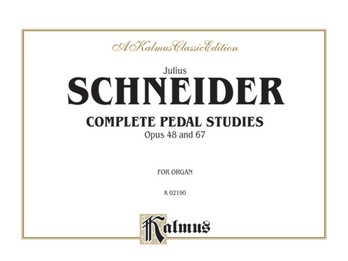 Schneider: Complete Pedal Studies, Op. 48 and 67 - Organ