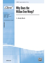 Why Does The Willow Tree Weep? - Choral