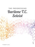 The Progressing Baritone T.C. Soloist - Solo & Small Ensemble