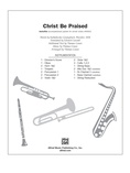 Christ Be Praised - Choral Pax