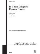 In These Delightful Pleasant Groves - Choral
