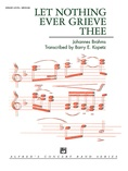 Let Nothing Ever Grieve Thee - Concert Band