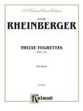 Rheinberger: Twelve Fughettas, Op. 123B - Organ