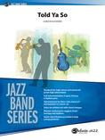 Told Ya So - Jazz Ensemble