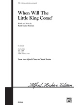 When Will the Little King Come? - Choral