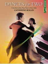 Dances for Two, Book 3: 5 Late Intermediate Piano Duets in Dance Styles - Piano Duets & Four Hands