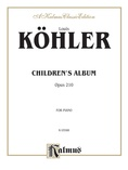 Köhler: Children's Album, Op. 210 - Piano