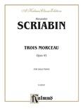 Scriabin: Trois Morceaux - Piano